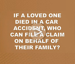 If a Loved One Died in a Car Accident Who Can File a Claim? | Auto Accident FAQ