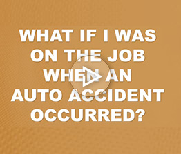 What If I Was On The Job When The Auto Accident Occured? | Auto Accident FAQ